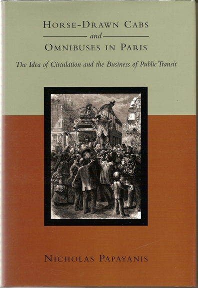 Image for Horse-Drawn Cabs and Omnibuses in Paris: The Idea of Circulation and the Business of Public Transit