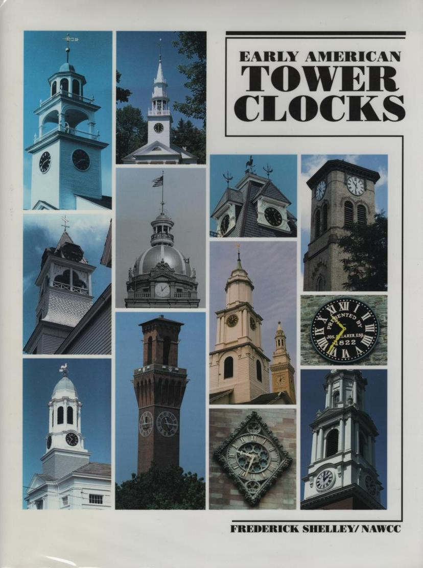 Image for Early American Tower Clocks : Surviving American Tower Clocks From, 1726 to 1870