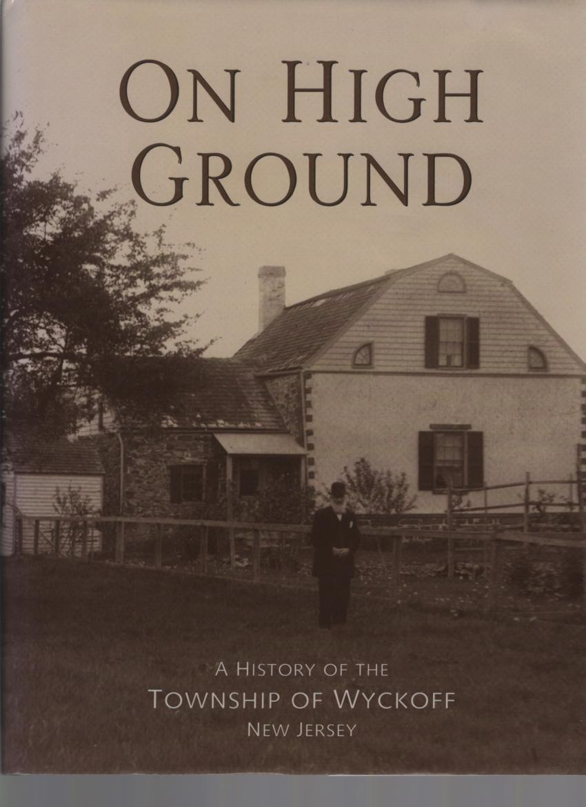 Image for On High Ground: History of the Township of Wyckoff, New Jersey