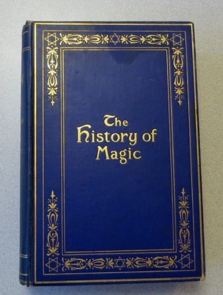 Image for The History of Magic Including a Clear and Precise Exposition of Its Procedure, Its Rites and Its Mysteries